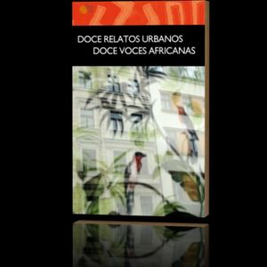 DOCE RELATOS URBANOS. DOCE VOCES AFRICANAS - LIBRERÍA CANAIMA