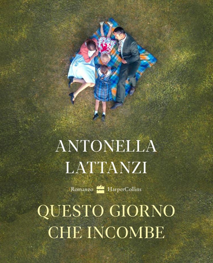 Antonella Lattanzi - Questo giorno che incombe - Harper Collins