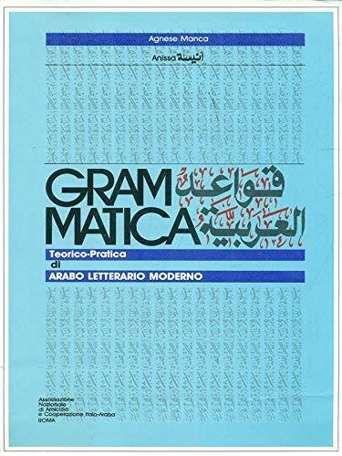 Grammatica teorico pratica di arabo letterario moderno