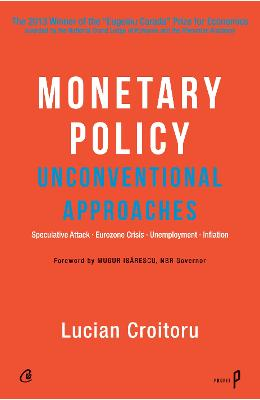 Monetary Policy: Unconventional Approaches - Lucian Croitoru