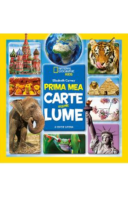 Prima mea carte despre lume - Elizabeth Carney - National Geographic Kids