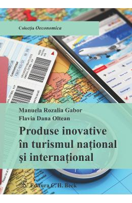Produse Inovative In Turismul National Si International - Manuela Rozalia Gabor