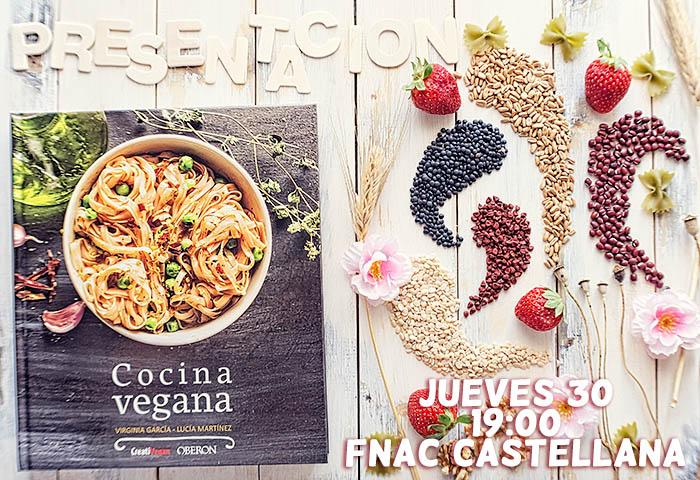 Presentación, firma de libros y degustación - Cocina Vegana - jueves 30 de junio en FNAC Castellana