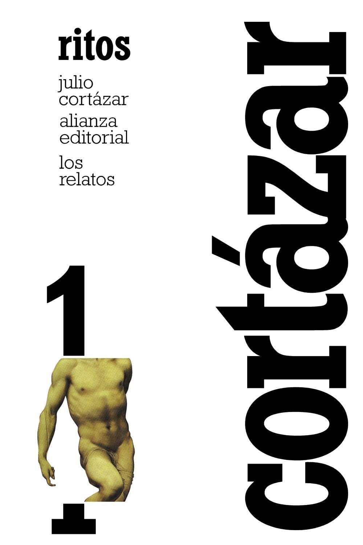 Julio Cortázar: Los relatos, 1 Ritos
