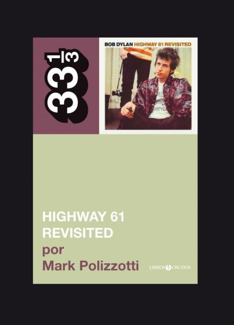 Highway 61 revisited, por Mark Polizzotti (2010)