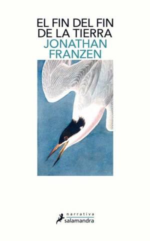 Jonathan Franzen - El fin del fin de la Tierra