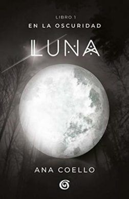 Luna en la oscuridad de Ana Coello