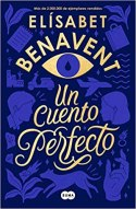 Un cuento perfecto Elísabet Benavent