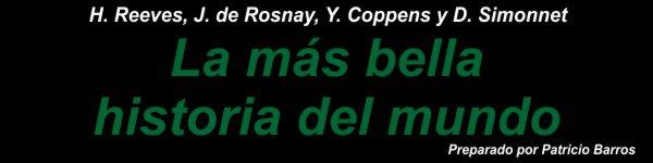 La más bella historia del mundo - H. Reeves, J.de Rosnay, Y. Coppens y D. Simonnet