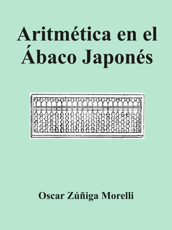 Aritmetica en el abaco japones - Oscar Zuniga Morelli