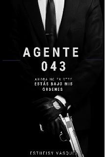 Agente 043 de Estheisy Vasquez