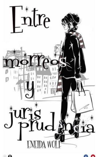 Entre Morreos y Juriisprudencia (Líos legales 5) de Eneida Wolf
