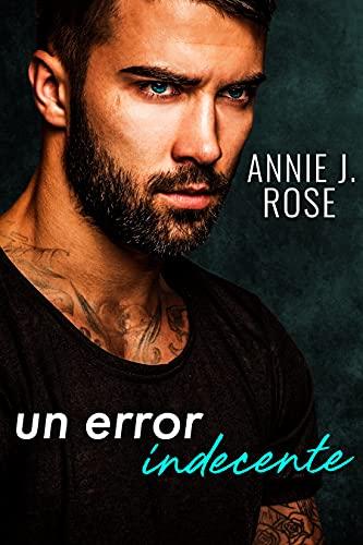 Un Error Indecente de Annie J. Rose