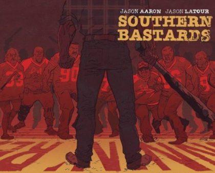 SOUTHERN BASTARDS - Un crudo ritratto del sud degli Stati Uniti