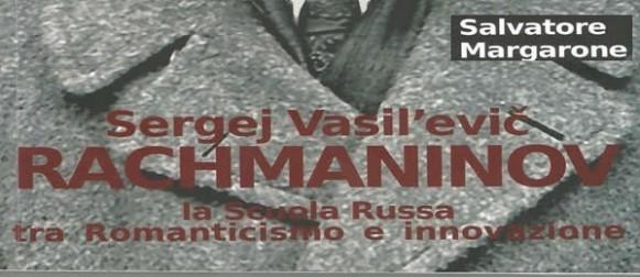 Sergej Vasil'evič RACHMANINOV, la Scuola Russa tra Romanticismo e innovazione.