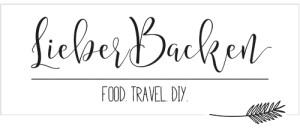 LieberBacken - Food Travel DIY | Blog