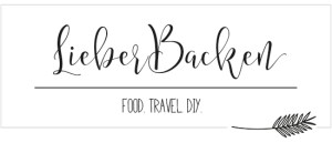 LieberBacken - Food Travel DIY | Blog