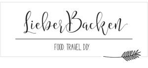 LieberBacken - Food Travel DIY   Blog