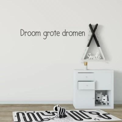 Droom grote dromen muursticker tekst