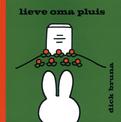 Lieve oma pluis, Dick Bruna, overlijden, liefsvanlauren.nl