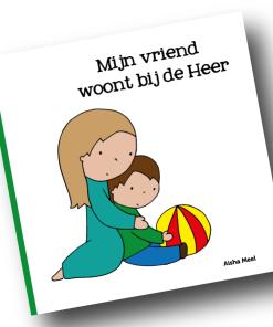 Mijn vriendje woont bij de heer, Aisha Meel, prentenboek, overlijden kind, rouw, liefsvanlauren.nl
