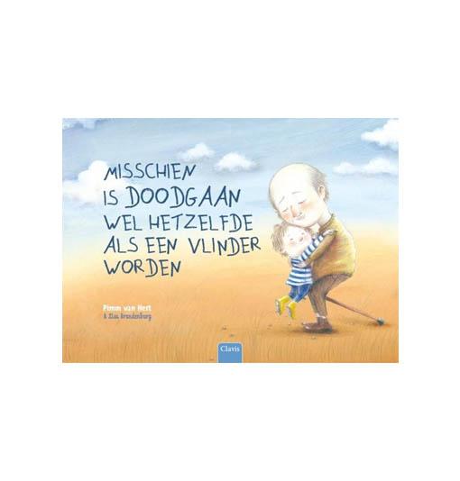 misschien is doodgaan wel hetzelfde als een vlinder worden, boek, rouw, rouwverwerking kinderen, liefsvanlauren.nl