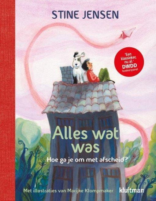 Alles wat was, Stine Jensen, rouw, afscheid nemen, boek voor kinderen, liefsvanlauren.nl