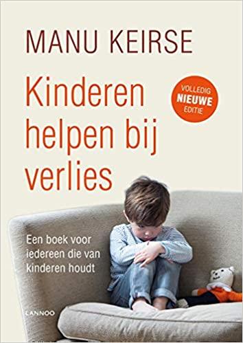 kinderen helpen bij verlies, vernieuwde editie, Manu Keirse, handboek rouw, handboek kinderen en rouw, liefsvanlauren.nl