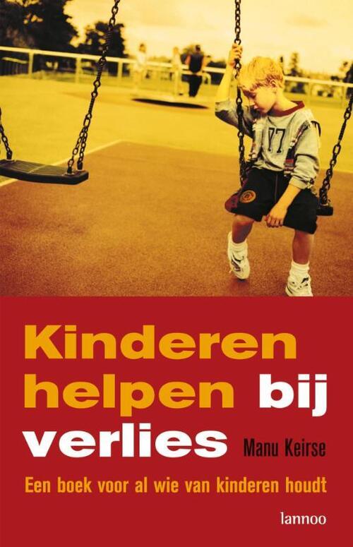 kinderen helpen bij verlies, Manu Keirse, handboek rouw, handboek kinderen en rouw, liefsvanlauren.nl