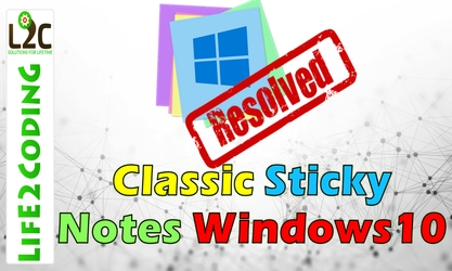 Bring Back Sticky Notes Classic on Windows 10