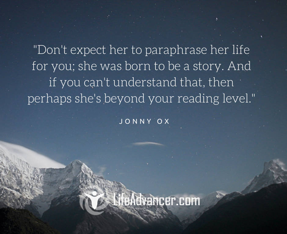 Don't expect her to paraphrase her life for you