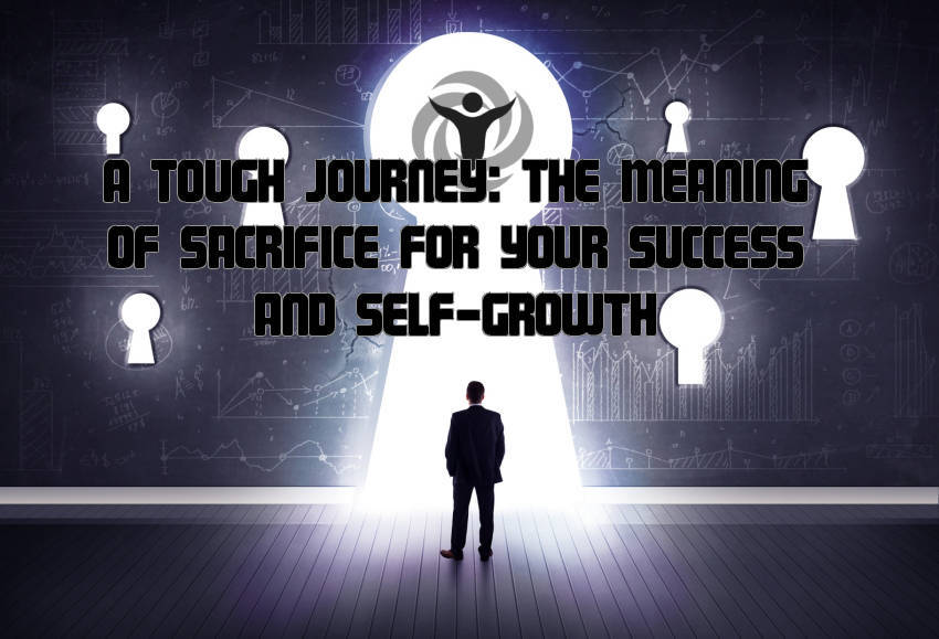Meaning of Sacrifice Your Success Self-Growth