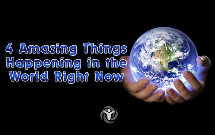 4 Things Happening in the World Right Now
