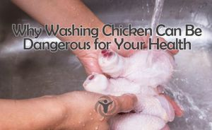 Washing Chicken Dangerous Your Health