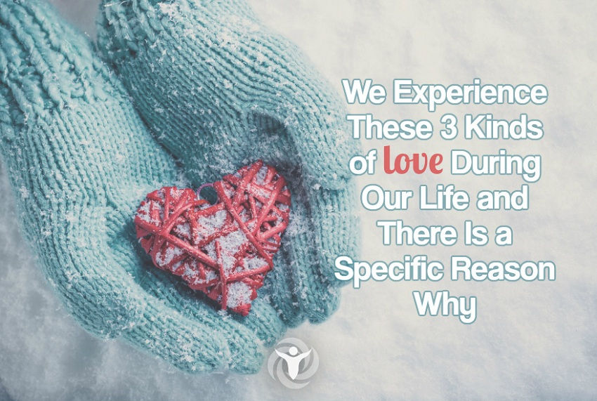 We Experience 3 Kinds of Love Our Life Why