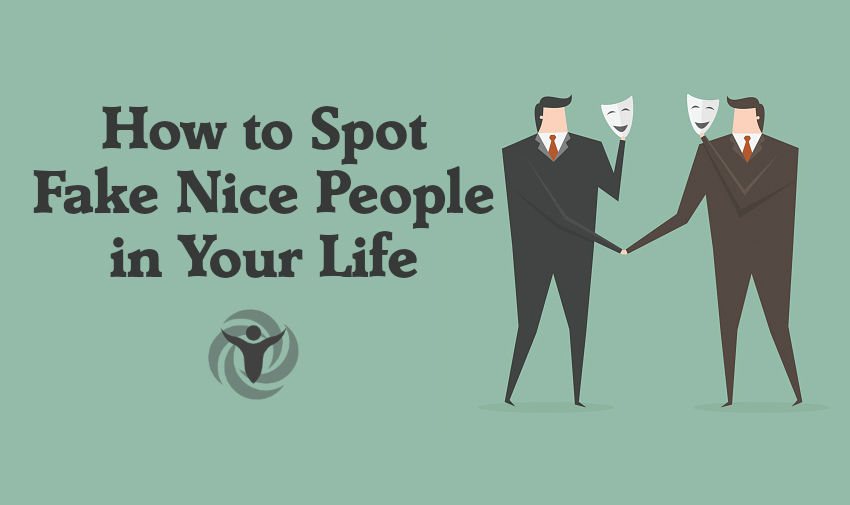 Spot Fake Nice People Life