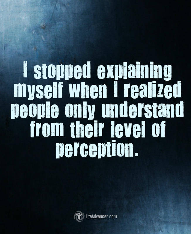 I stopped explaining myself