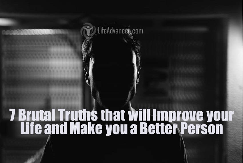 Brutal Truths Improve Life Make Better Person