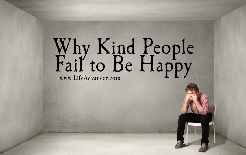 Kind People Fail at Being Happy: Here Are 5 Reasons Why