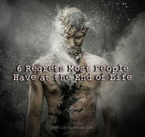 Regrets People Have End of Life