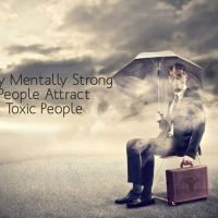 Why Mentally Strong People Attract Toxic People