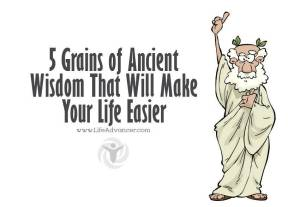 Ancient Wisdom Make Life Easier
