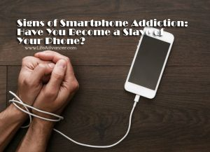 Signs Smartphone Addiction