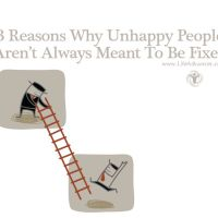 3 Reasons Why Unhappy People Aren't Always Meant To Be Fixed