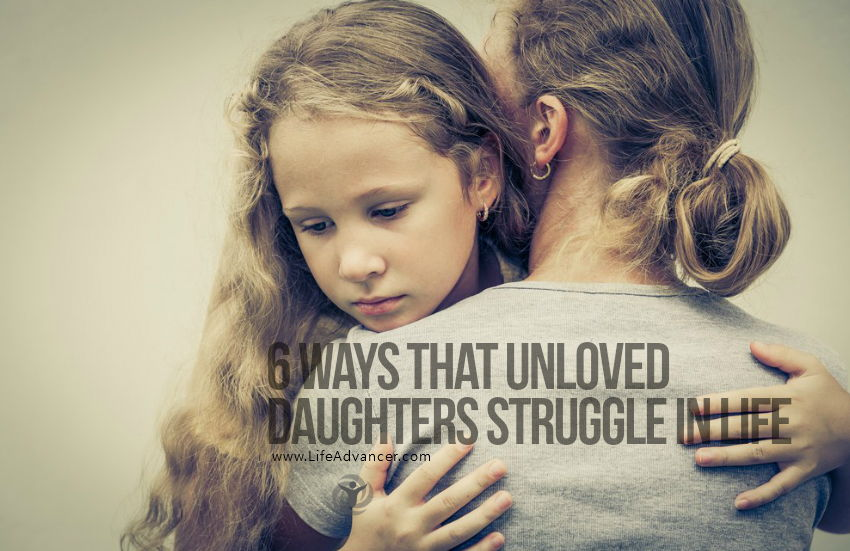 Six Ways That Unloved Daughters Struggle In Life