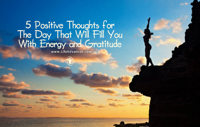 5 positive thoughts for the day that will fill you with energy and