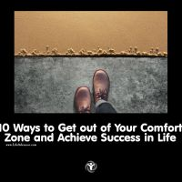 10 Ways to Get out of Your Comfort Zone and Achieve Success in Life