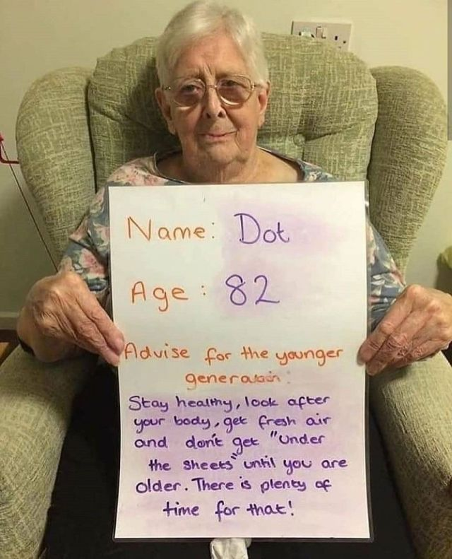 Dot, age 82 - advice for the younger generation