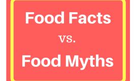 food facts vs. food myths