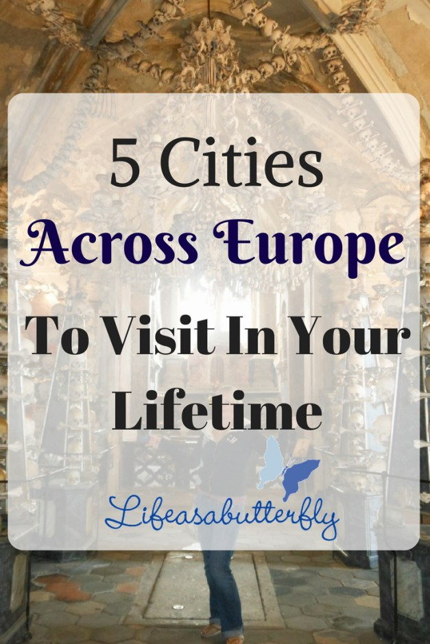 5 Cities across Europe to visit in your lifetime